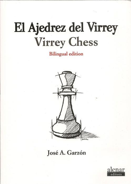 El ajedrez del virrey. José A. Garzón