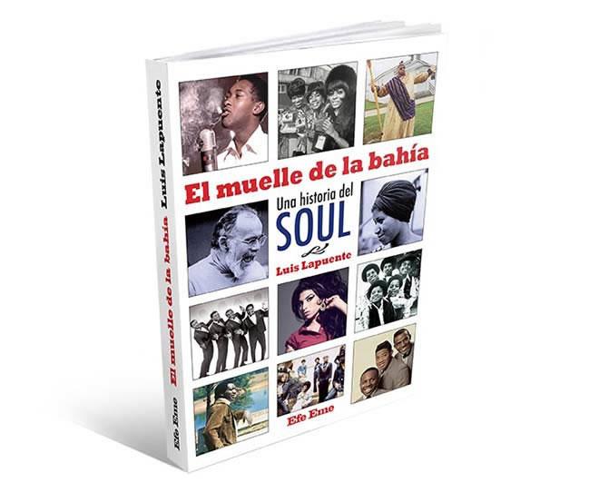 el-muelle-de-la-bahia-historia-soul-luis-alpuente-literatura-musica-elhype