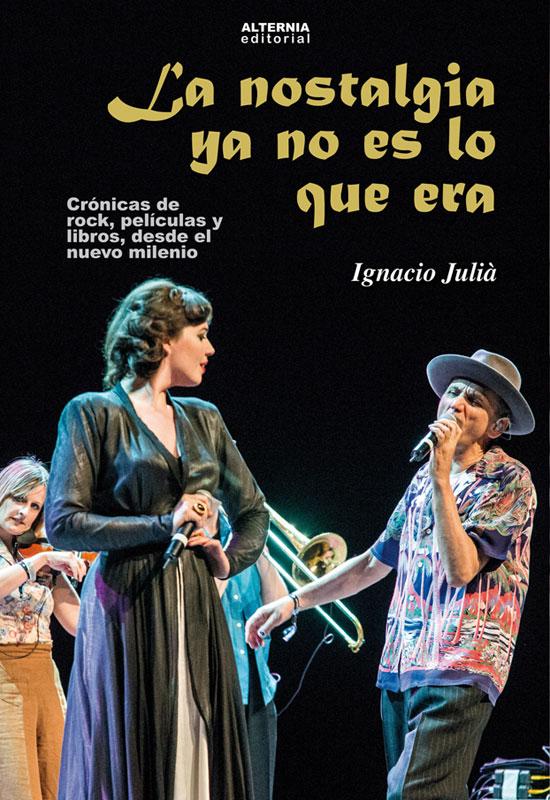 la-nostalgia-ya-no-es-lo-que-era-ignacio-julia-musica-elhype