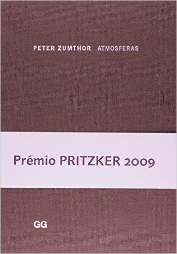 ATMÓSFERAS, de Peter Zumthor (Editorial Gustavo Gili, 2006).