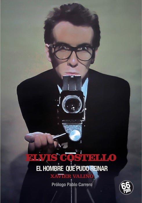 """""""Elvis Costello. El hombre que pudo reinar"""". Xavier Valiño"""