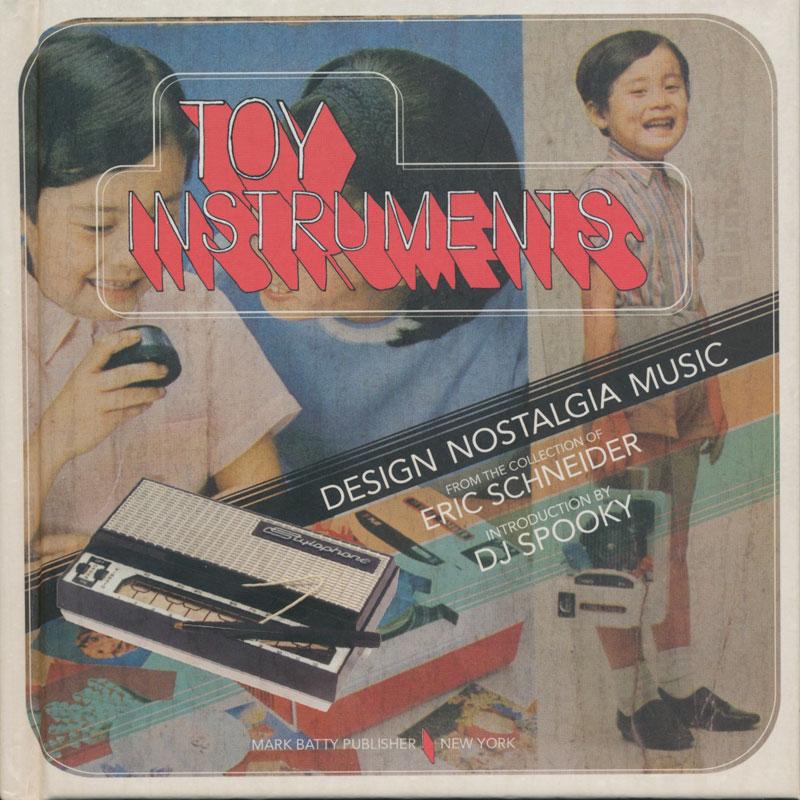 """Eric Schneider y su libro """"Toy Instruments. Design, Nostalgia, Music"""""""
