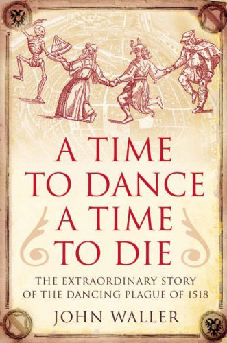 John Waller. A time to dance, a time to die