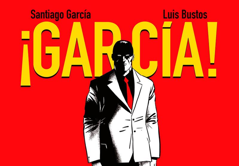 """""""García!"""", de Santiago García y Luis Bustos"""
