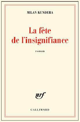 """""""La fiesta de la insignificancia"""", Milan Kundera"""