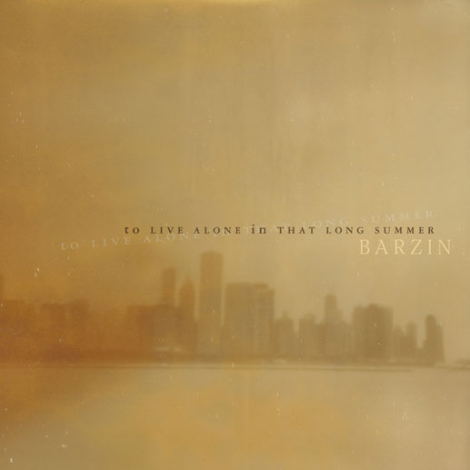 Barzin, To Live Alone in That Long Summer (2014, Monotreme Records) disco más hermoso del año
