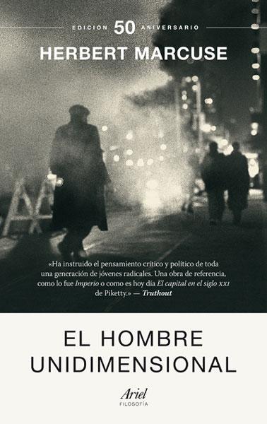 """""""Un hombre unidimensional"""", Herbert Marcuse"""