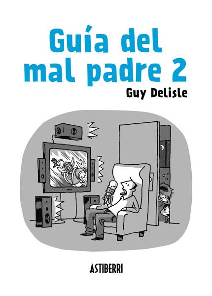 Guía del padre 2, Guy Delisle (Astiberri Ediciones, 2014)