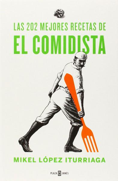 las-202-mejores-recetas-el-comidista-mikel-lopez-iturriaga-literatura-elhype