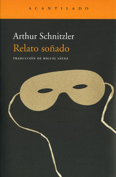 Relato soñado (Traumnovelle) es una novela de Arthur Schnitzler, autor admirtado por Freud. Kubrick basó en ella la magnífica Eyes wide shut