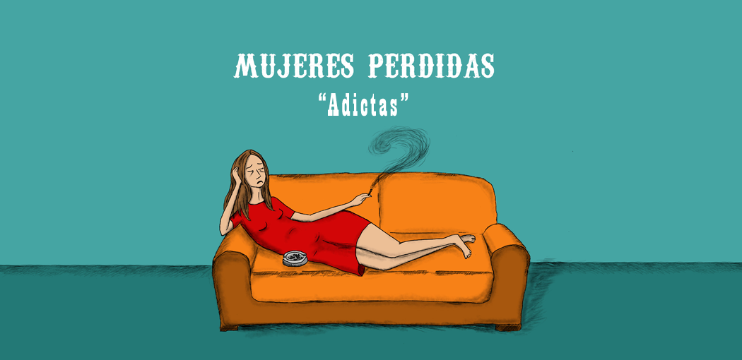 mujeres_perdidas_adictas