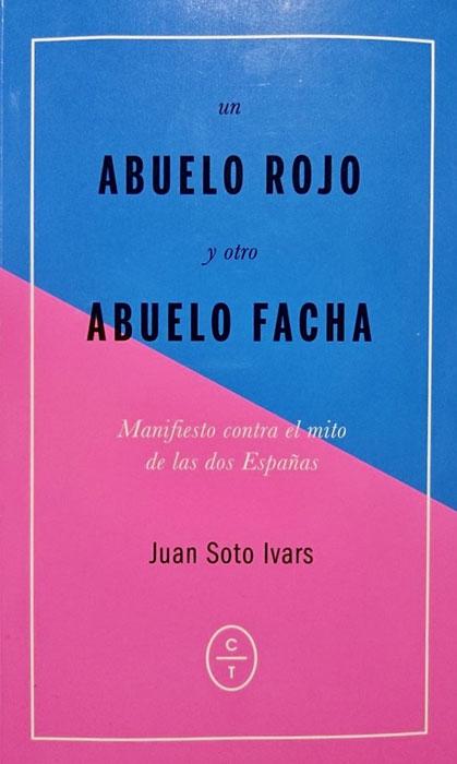 """Un abuelo rojo y otro abuelo facha"", Juan Soto Ivars"