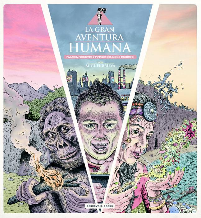 """""""La gran aventura humana"""", Miguel Brieva"""
