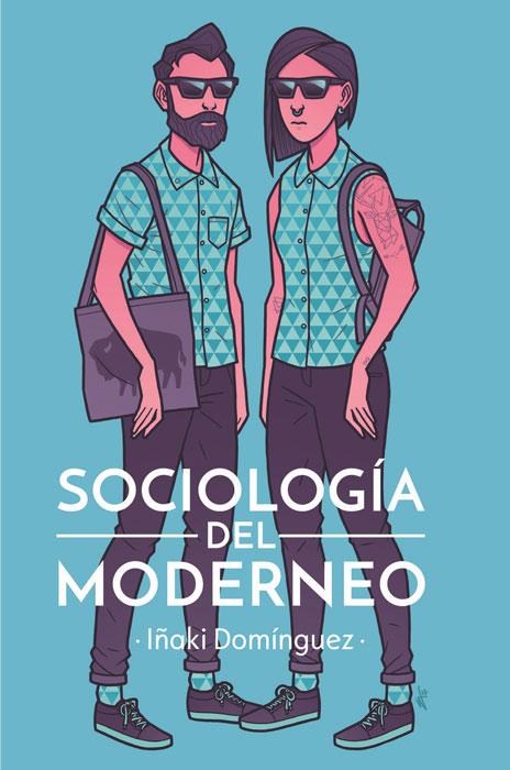 """""""Sociología del moderneo"""". Iñaki Domínguez"""