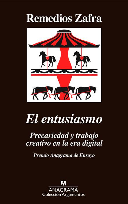 """""""El entusiasmo"""", Remedios Zafra"""