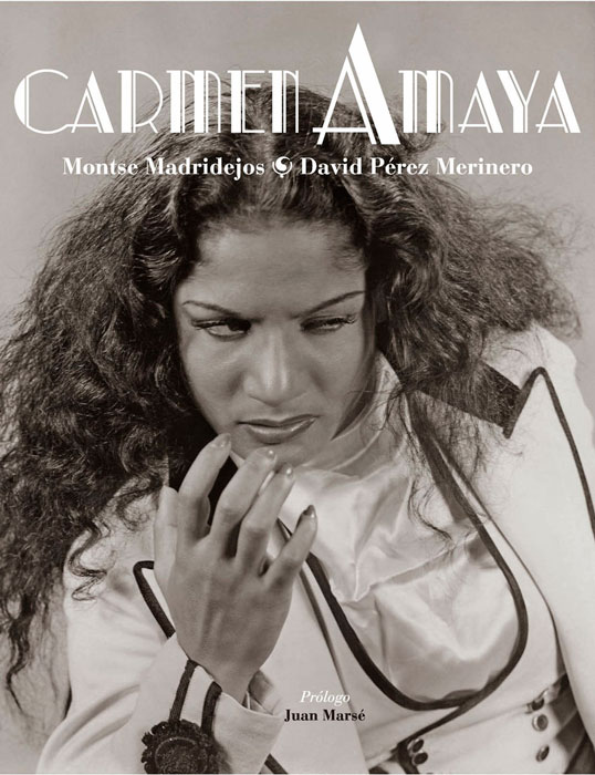 """Carmen Amaya"". Montse Madrilejos y David Pérez Merinero"