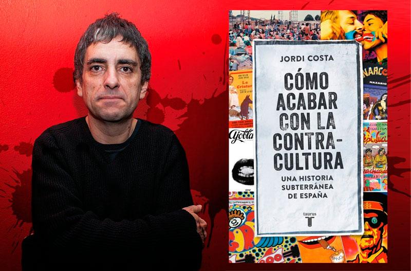 """""""Cómo acabar con la contracultura"""", Jordi Costa"""