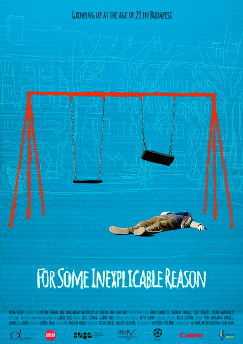 For Some Inexplicable Reason (Gábor Reisz, 2014)