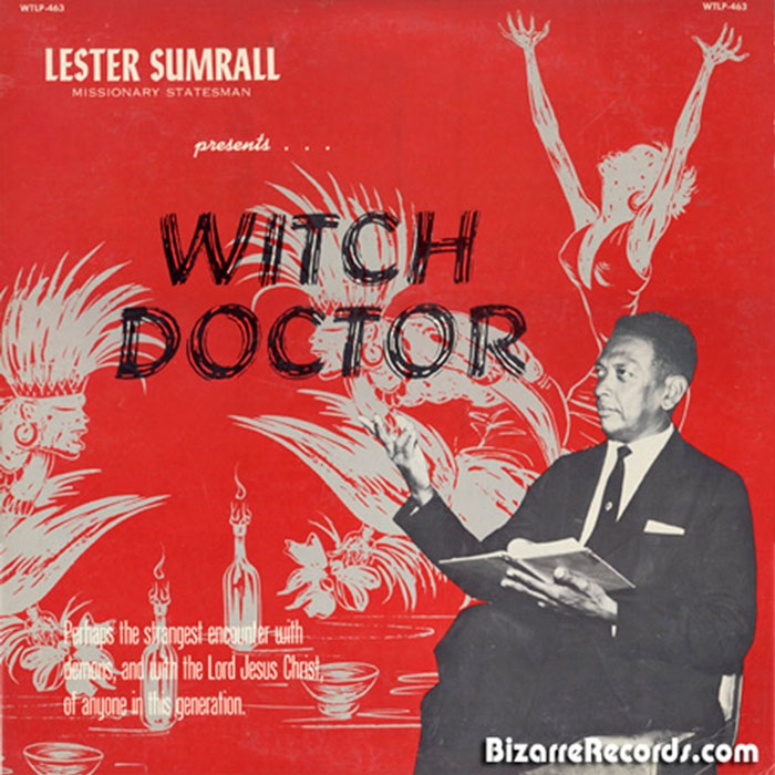 Lester Sumrall. Witch Doctor. Psicodelia