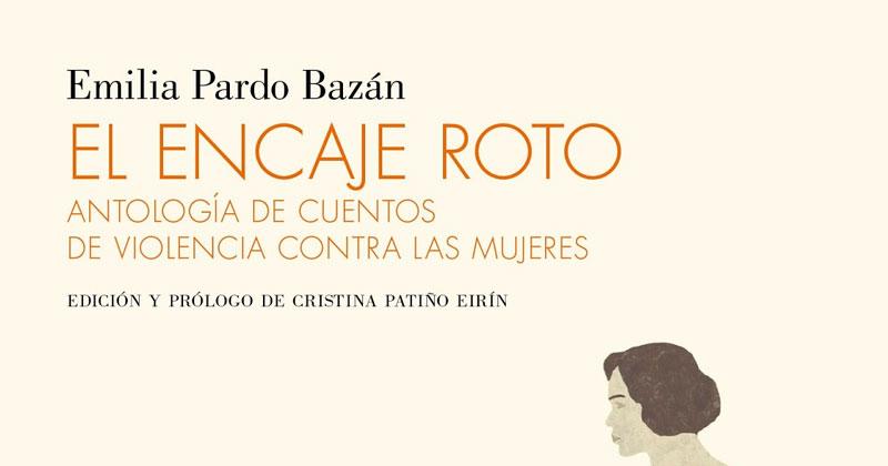 """""""El encaje roto"""", Emilia Pardo Bazán. Contraseña Editorial"""