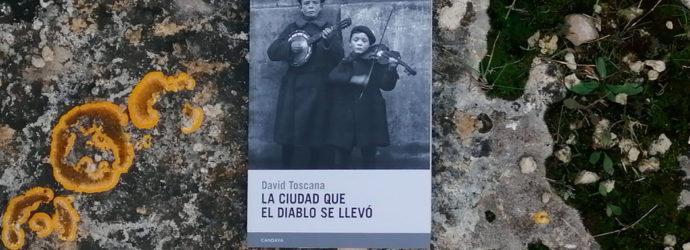 """Paisajes después de la batalla: """"La ciudad que el diablo se llevó"""" de David Toscana"""